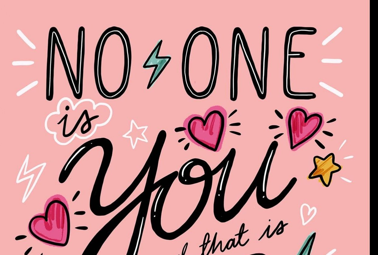 No one is you and that is your power! - student project