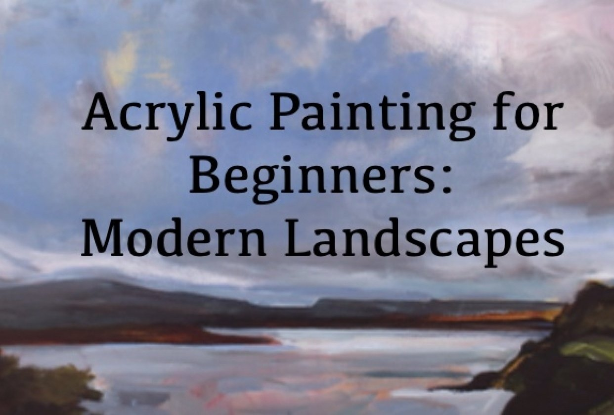 Acrylic Painting: Modern Landscapes - student project