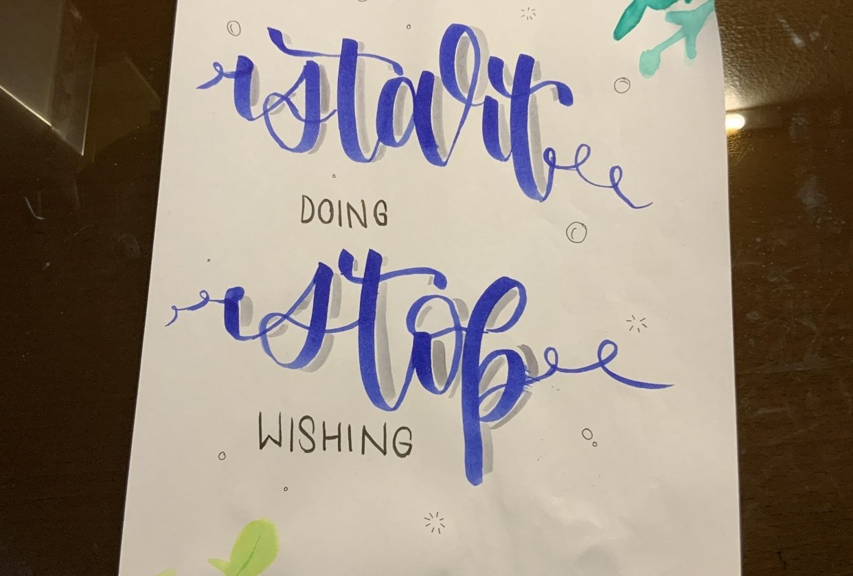 Start doing stop wishing - student project