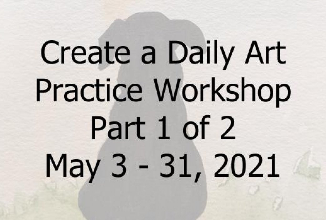 May 3-31 - Create a Daily Art Practice workshop - student project