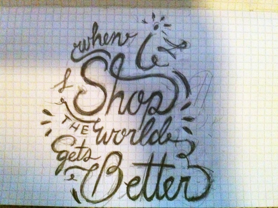 """""""When I shop, the world gets better"""" - student project"""
