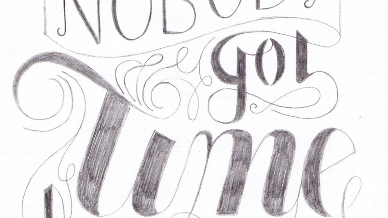 Ain't Nobody Got Time For That. - student project