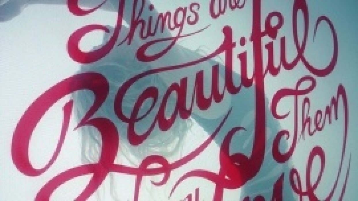 Things are Beautiful if you Love them - student project