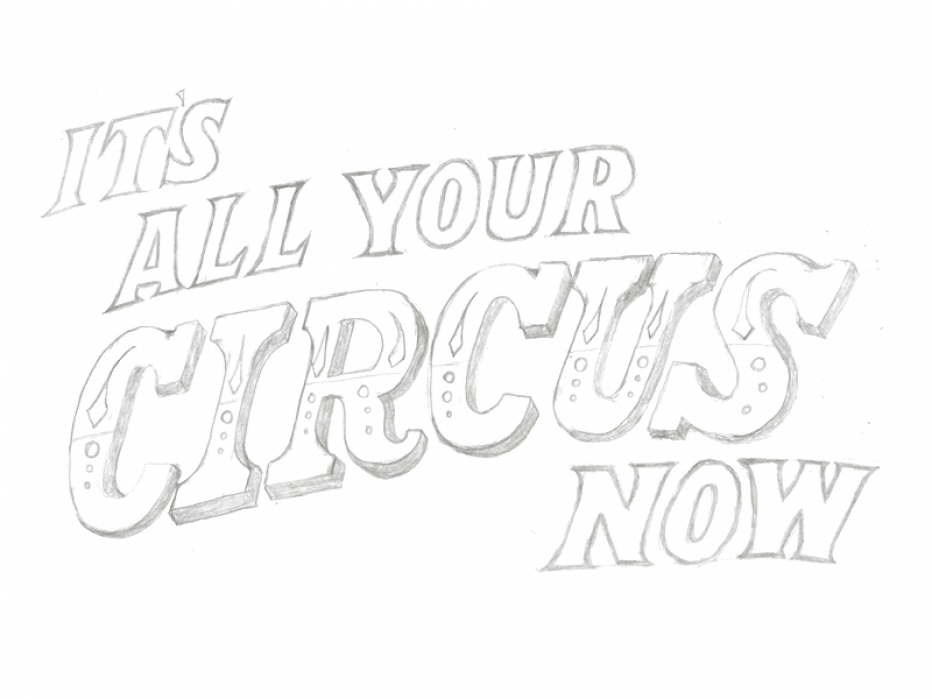 It's All Your Circus Now - student project