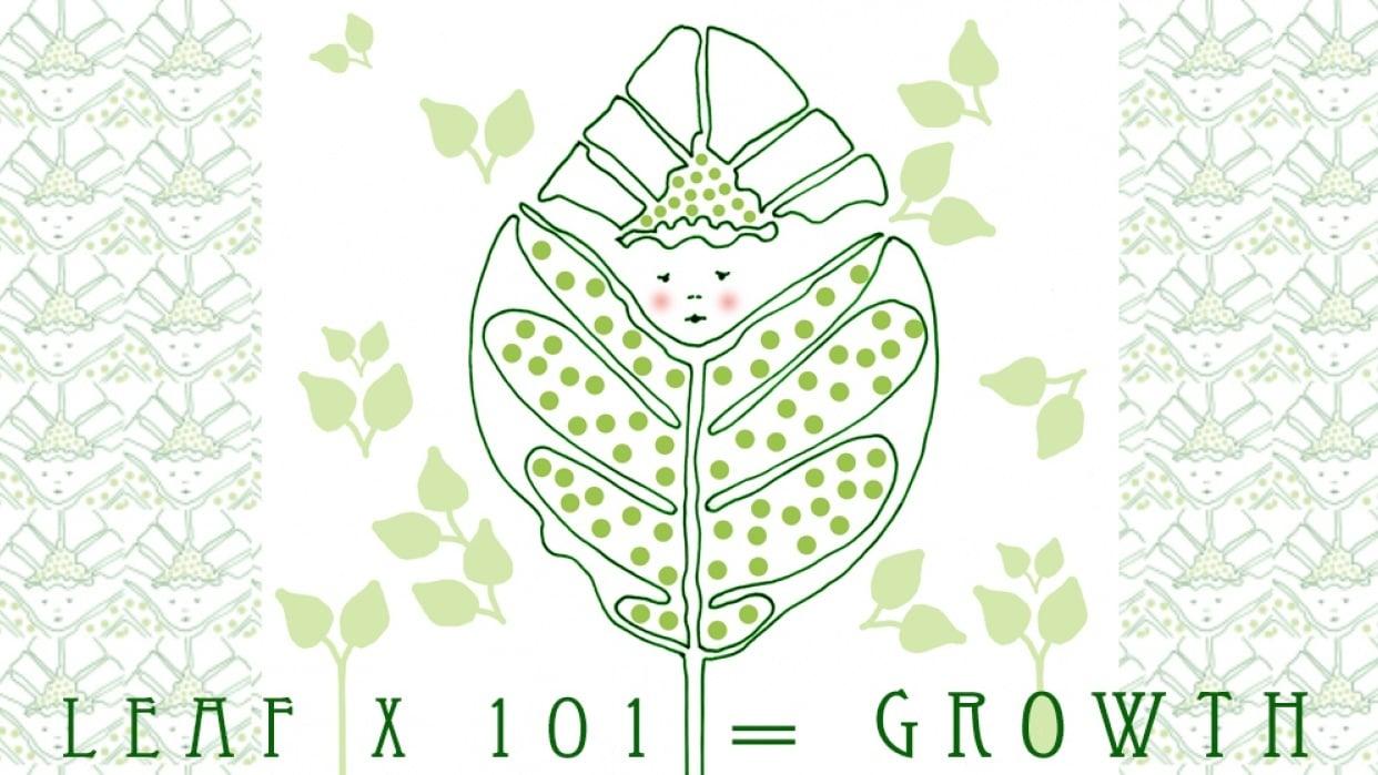 L E A F x 1 0 1 = GROWTH - student project