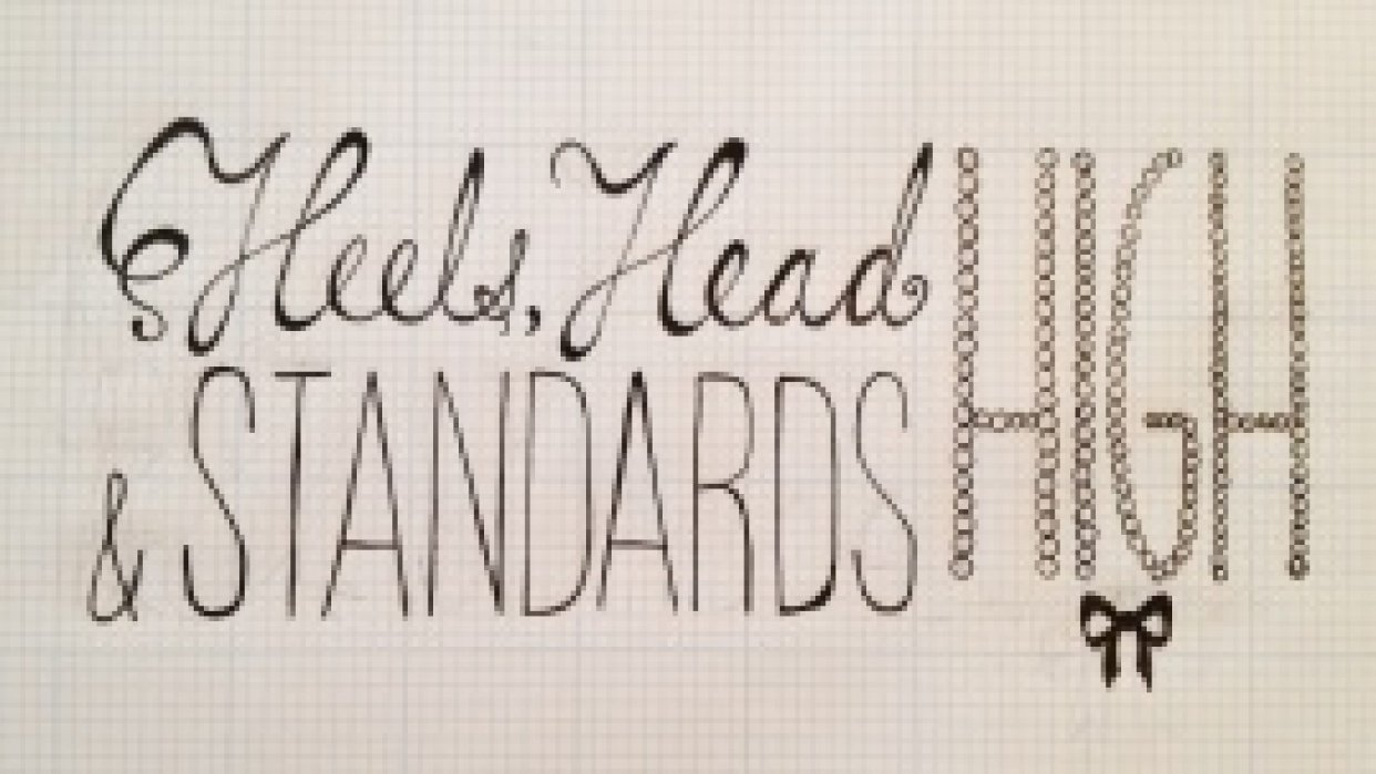 Heels, head and standards high - student project