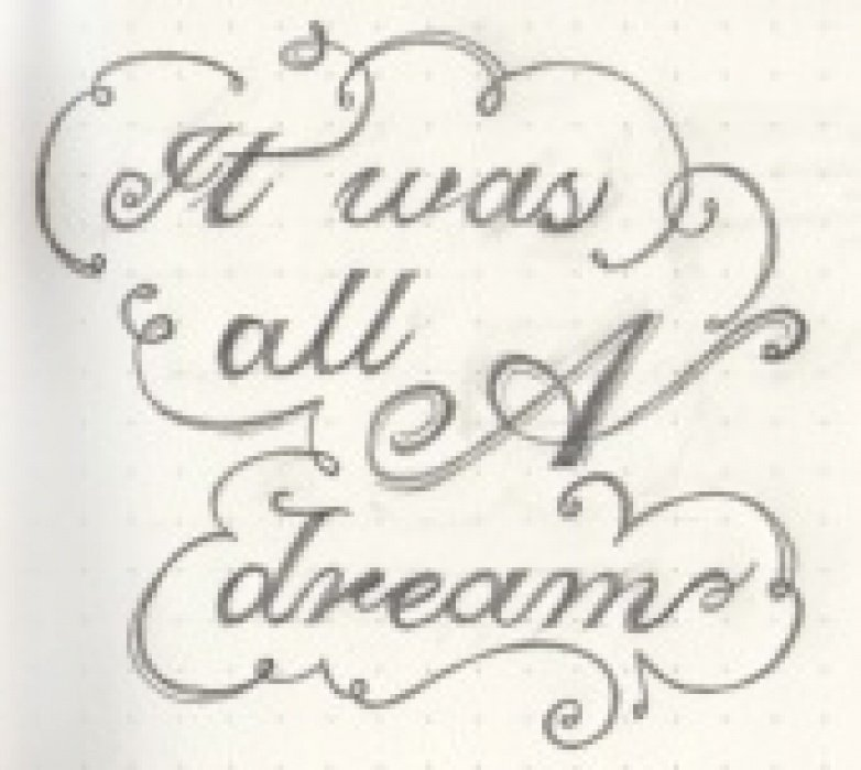 """Rough Sketch: """"It was all a dream"""" - student project"""