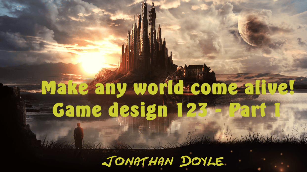Make any world/character come alive! Game Design 123-Beginner's course  - student project