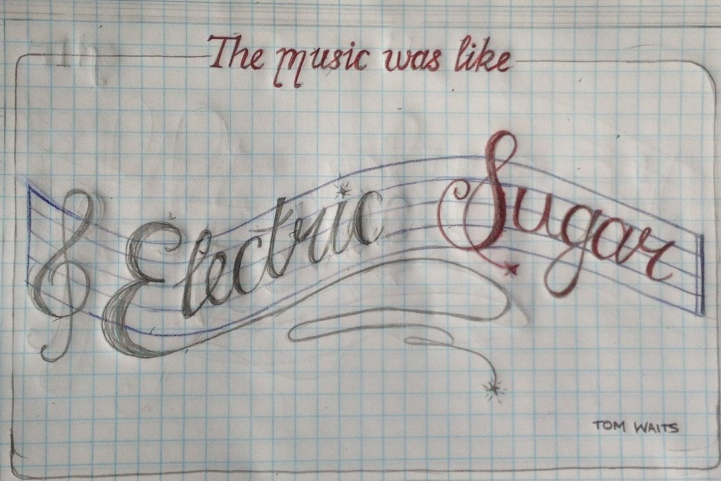 The music was like electric sugar - student project
