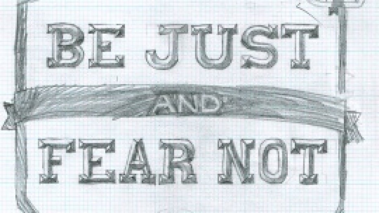 Be Just and Fear Not - student project