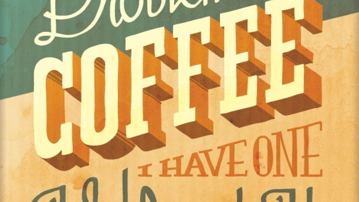 I Don't Have A Problem With Coffee, I Have One Without It - student project