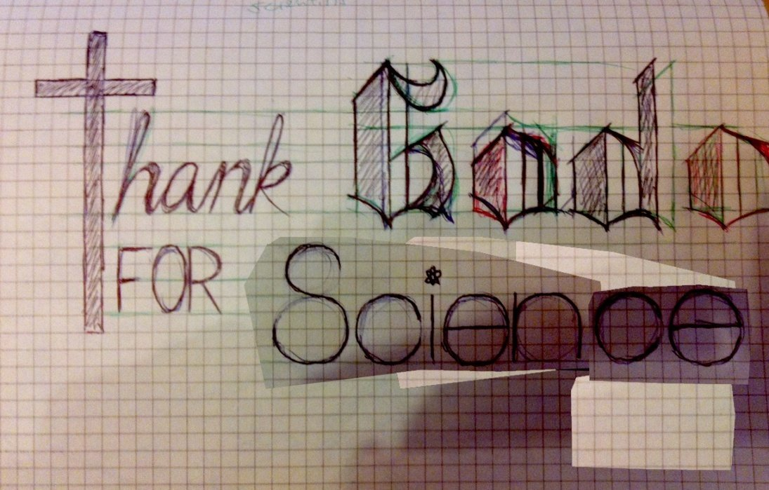 Thank God For Science-sketch - student project