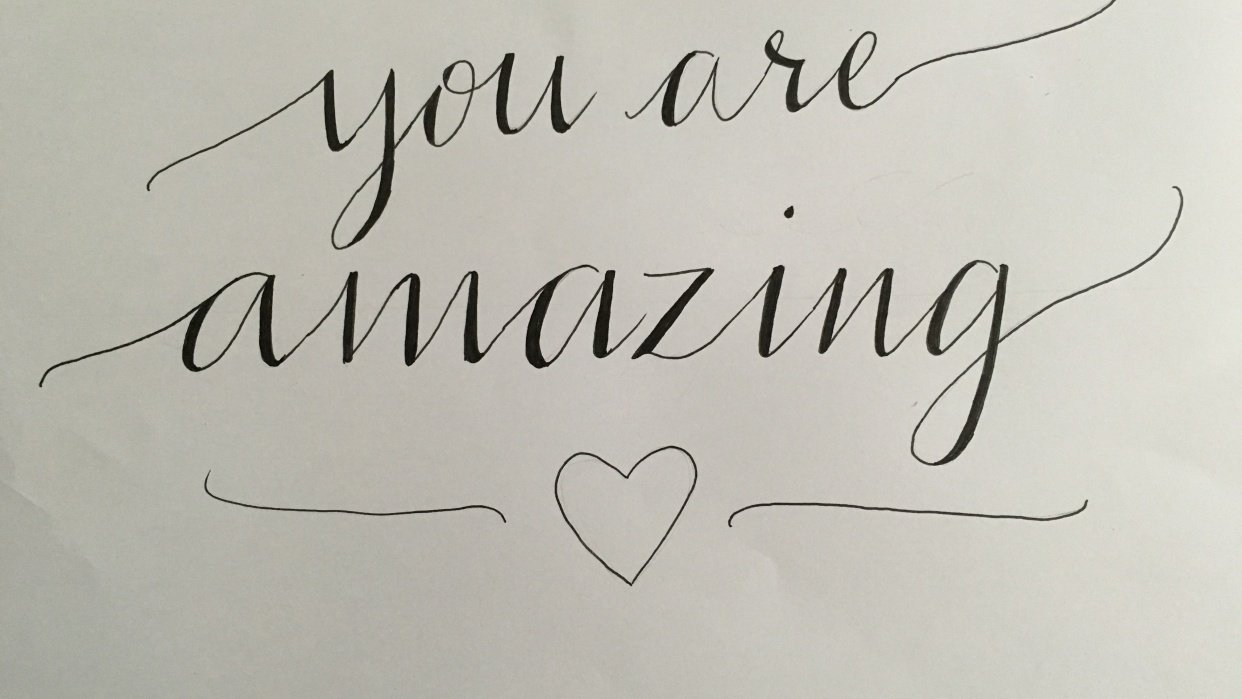 """""""You are amazing"""" - student project"""