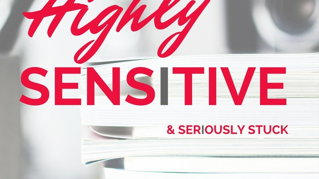 Highly Sensitive & Seriously Stuck - student project