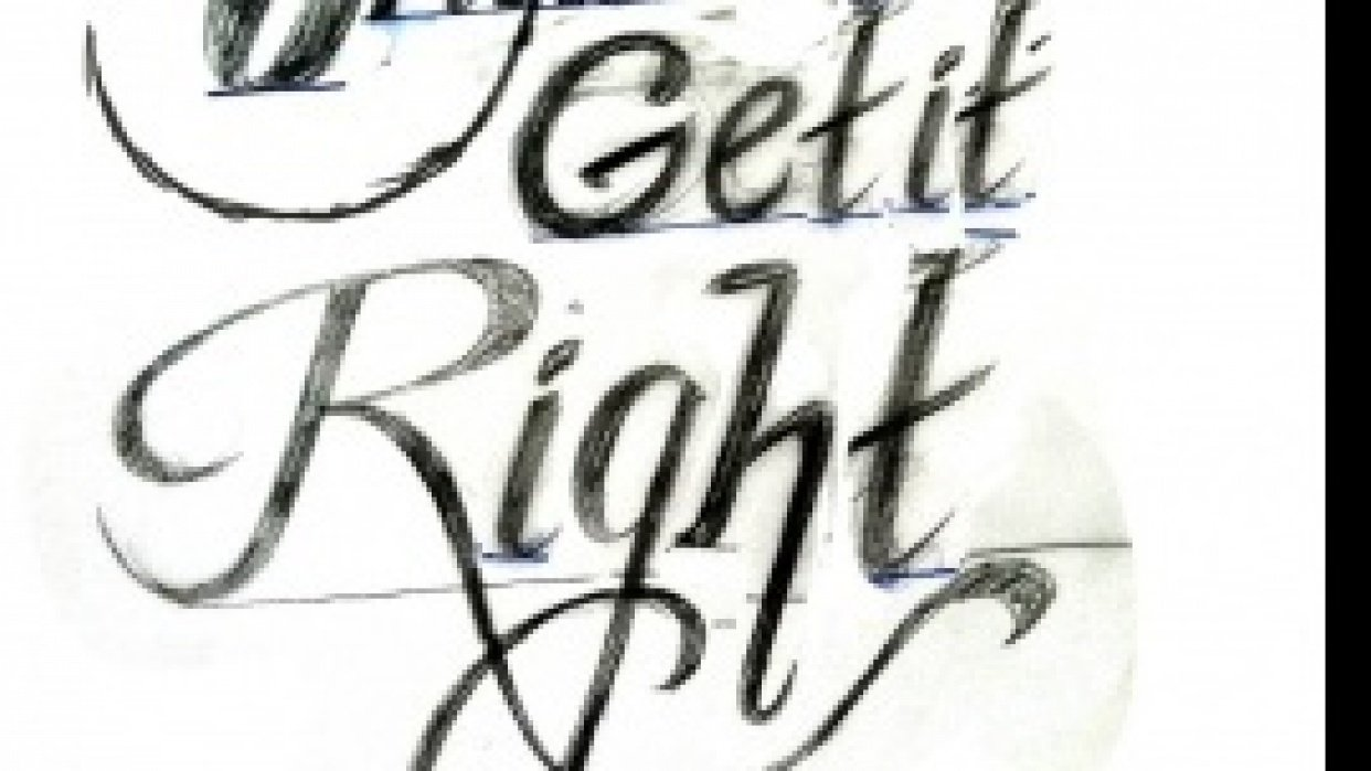 Don't get it original. Get it right.  - student project