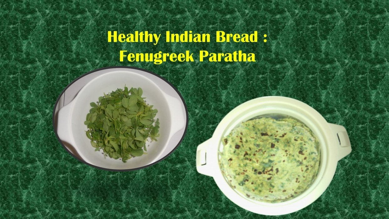Healthy Indian Bread: Fenugreek Paratha - student project