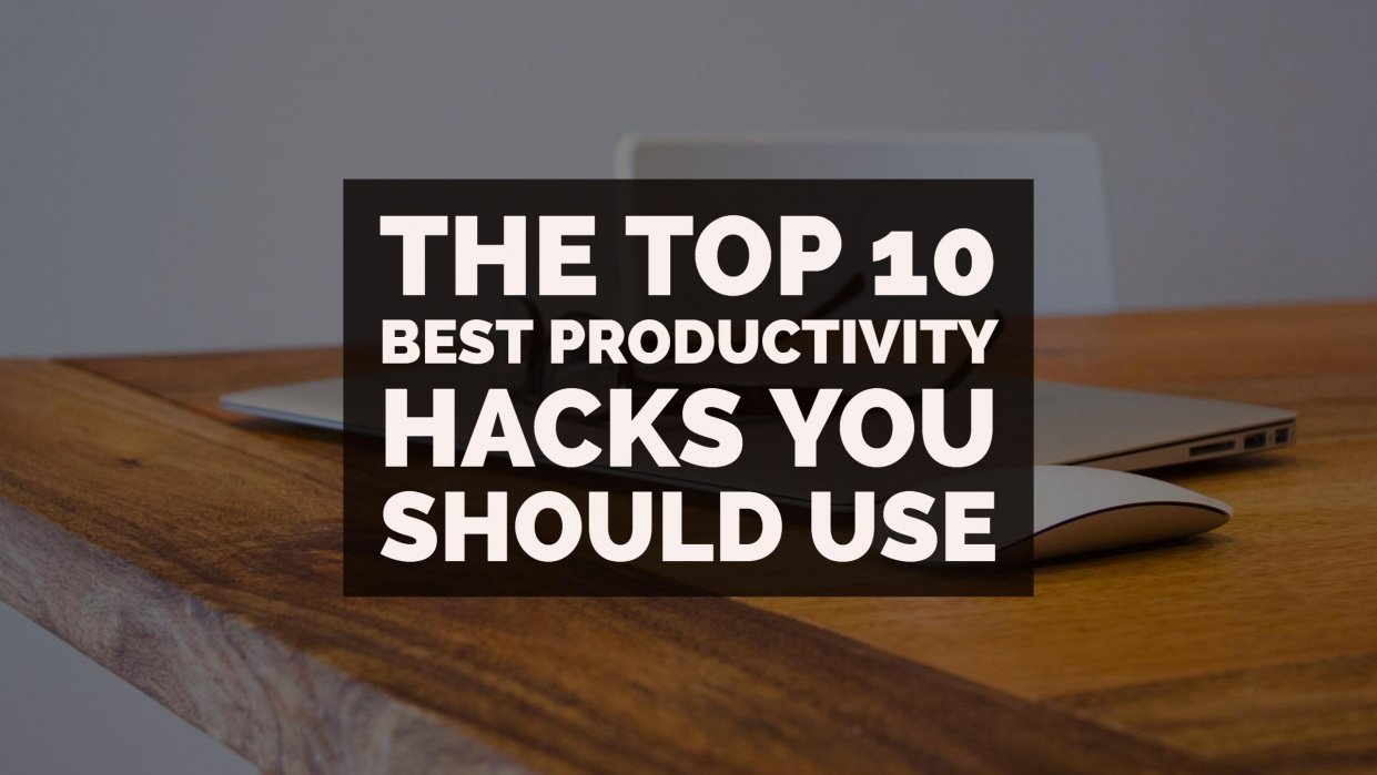The top 10 best Productivity hacks you should use - student project