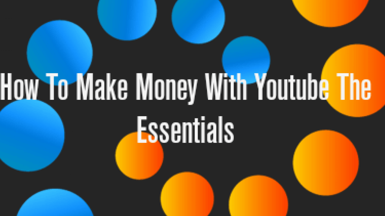 How to make money with youtube the essentials - student project