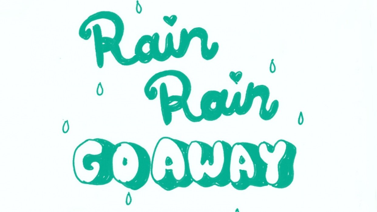 Rain Rain Go Away - student project