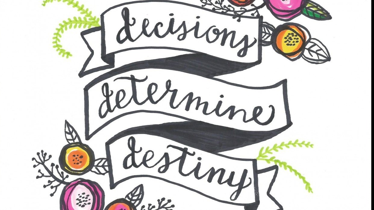 Decisions Determine Destiny - student project