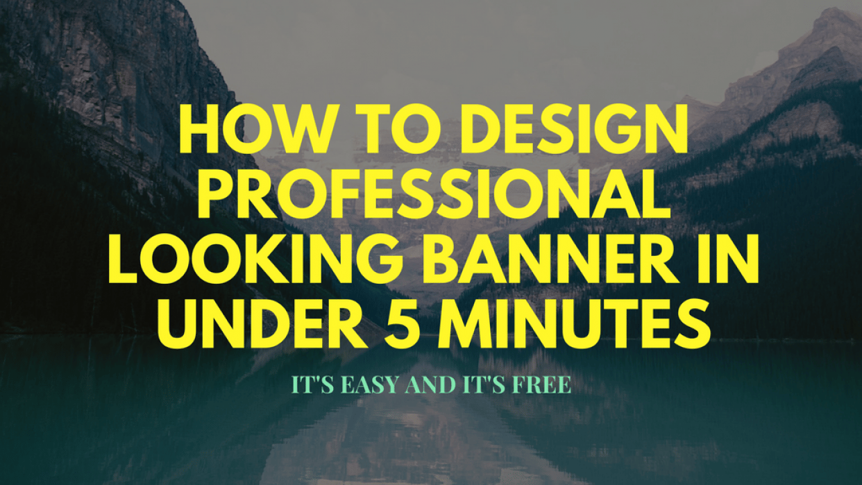 How To Design Professional Looking Banner In Under 5 Minutes - student project