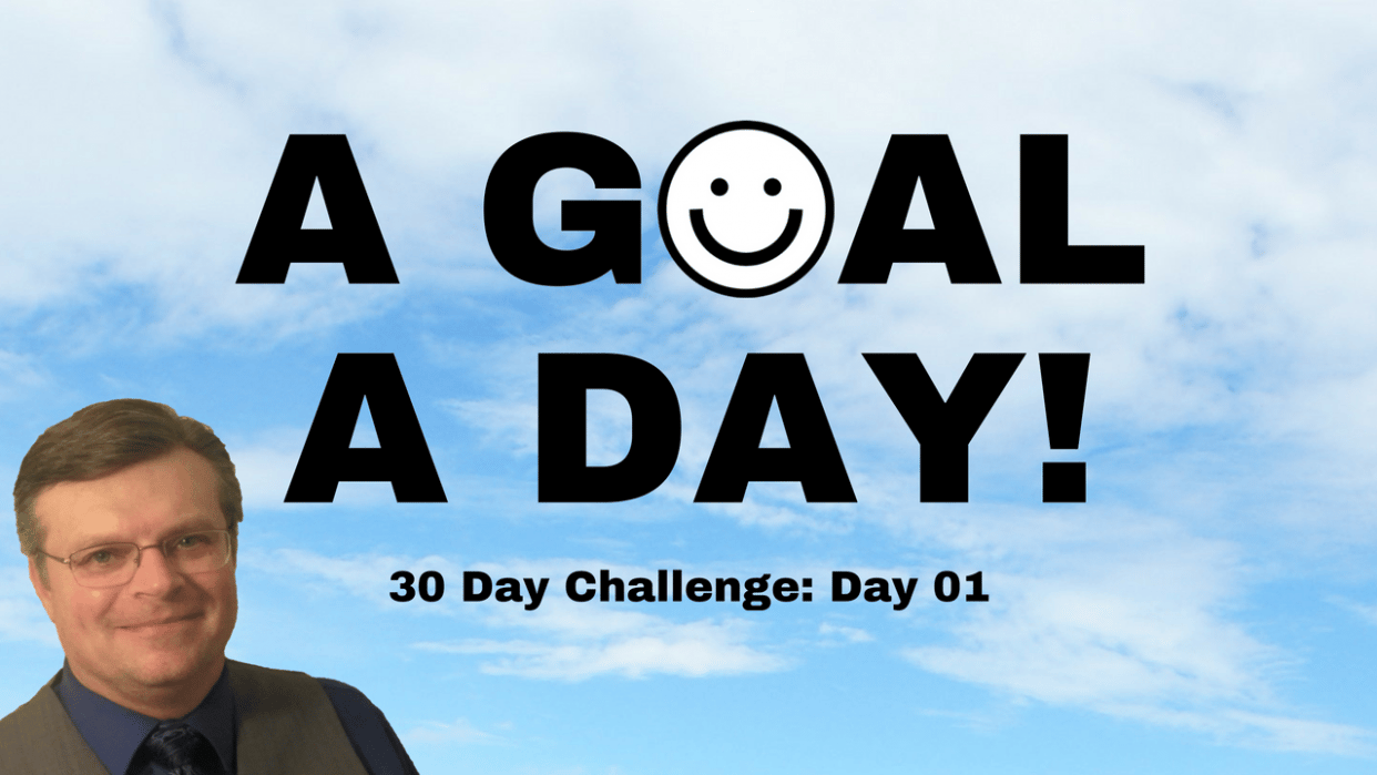 A Goal A Day 30 Day Challenge: Day 01 Small Goals Big Results! - student project