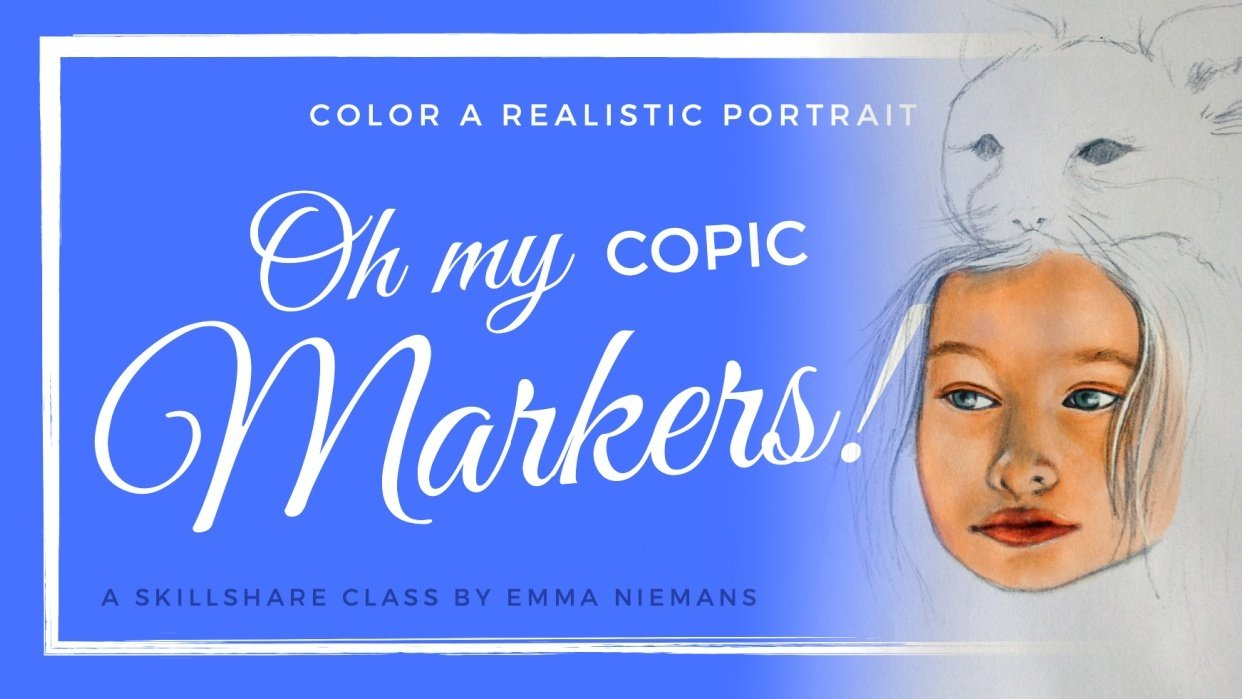Oh My Markers - Color a realistic portrait with copic markers - student project