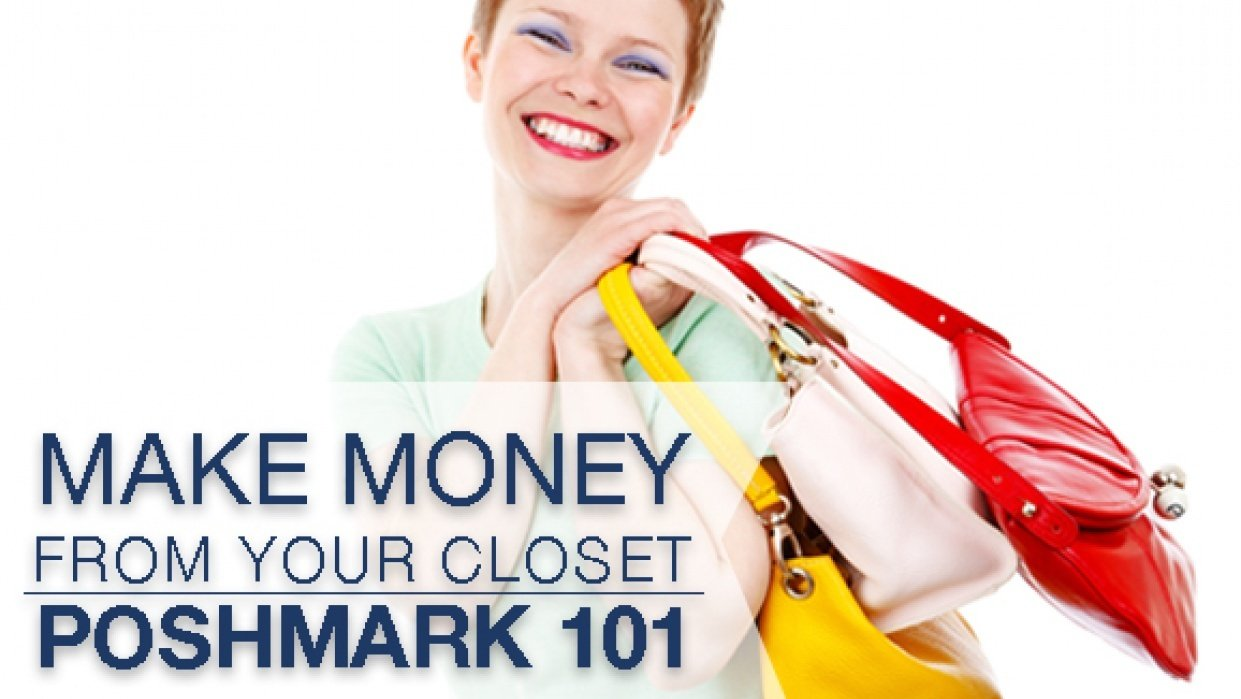 Make Money From Your Closet: Poshmark 101 - student project