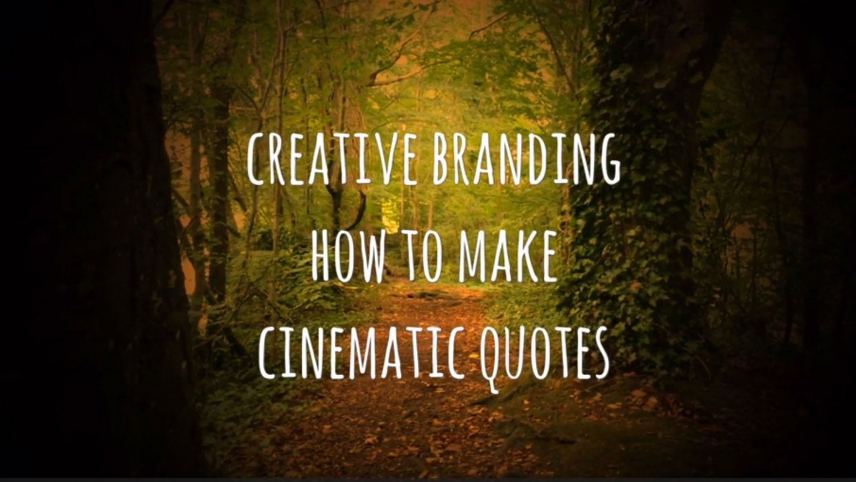 Creative Branding : How to make Cinematic Quotes - student project