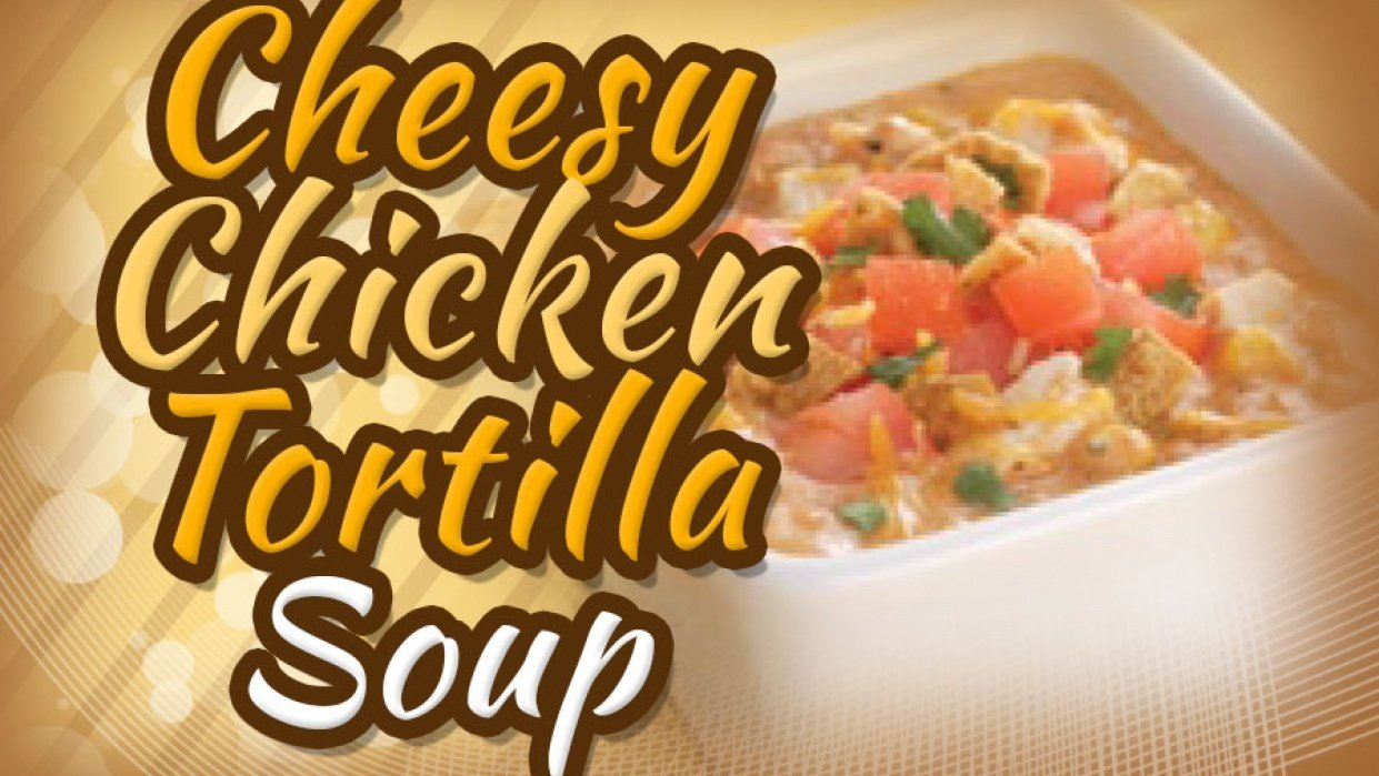 Cheesy Chicken Tortilla Soup Tags - student project