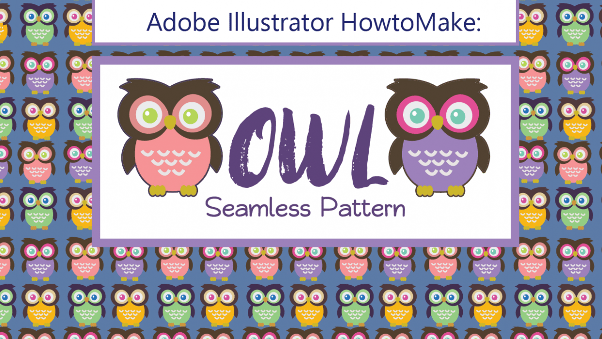 Adobe Illustrator: How to Make Seamless Owl Pattern - student project