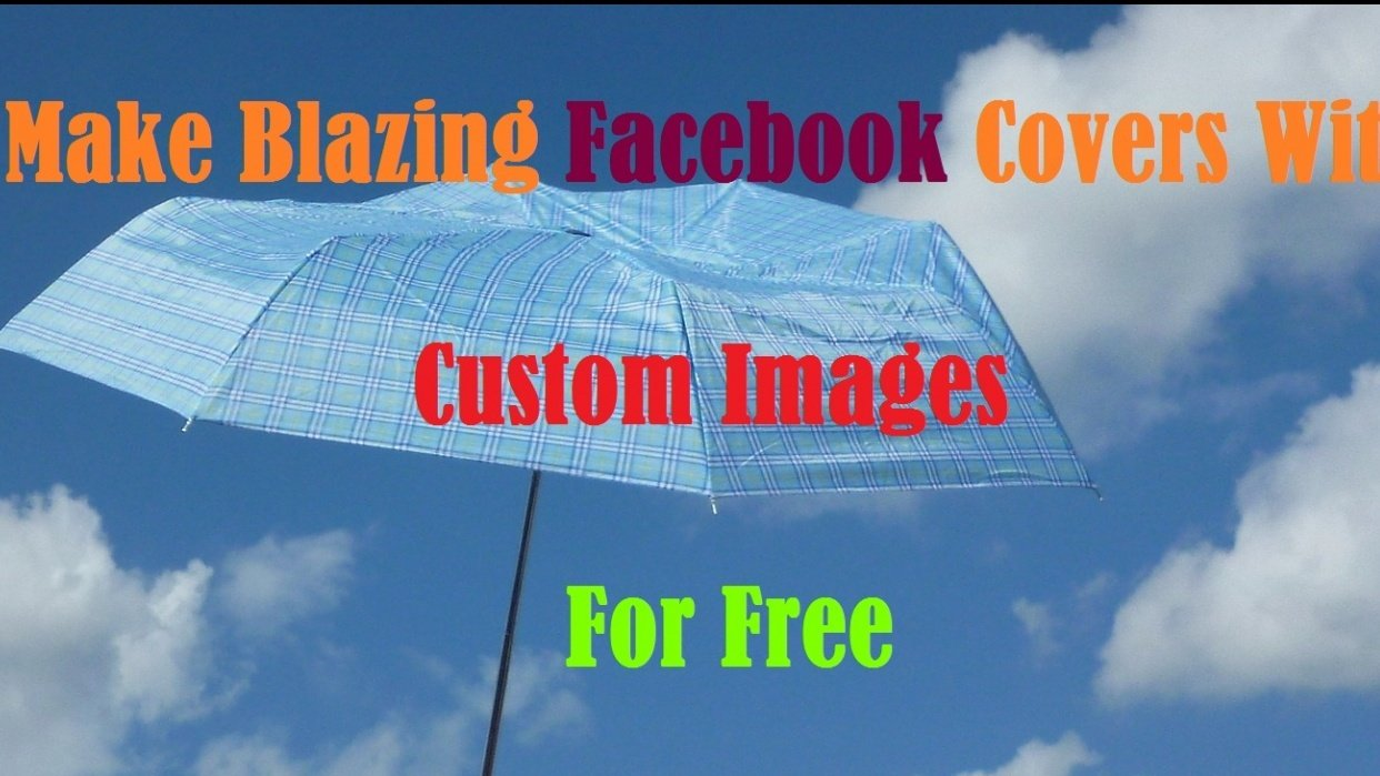 Make Blazing Facebook Covers With Custom Images For Free - student project
