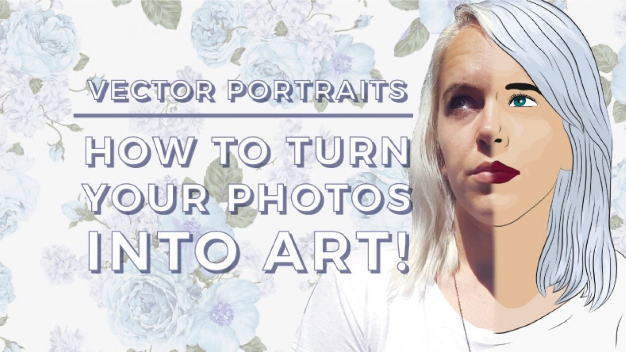Vector Portraits: How To Turn Your Photos Into Art! - student project
