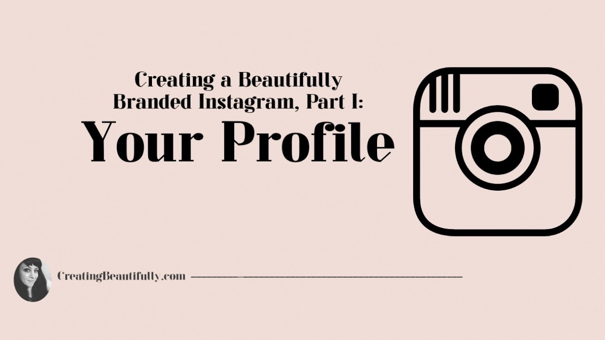 Creating a Beautifully Branded Instagram: Your Profile - student project