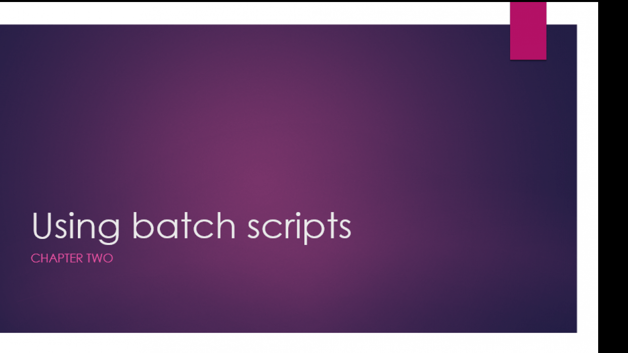 INTRODUCTION TO BATCH SCRIPT PROGRAMMING  chapter two - student project