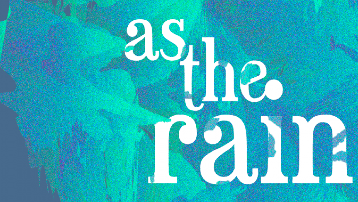 \\\(۶ ᐛ )۶//// As the rain flows   - student project
