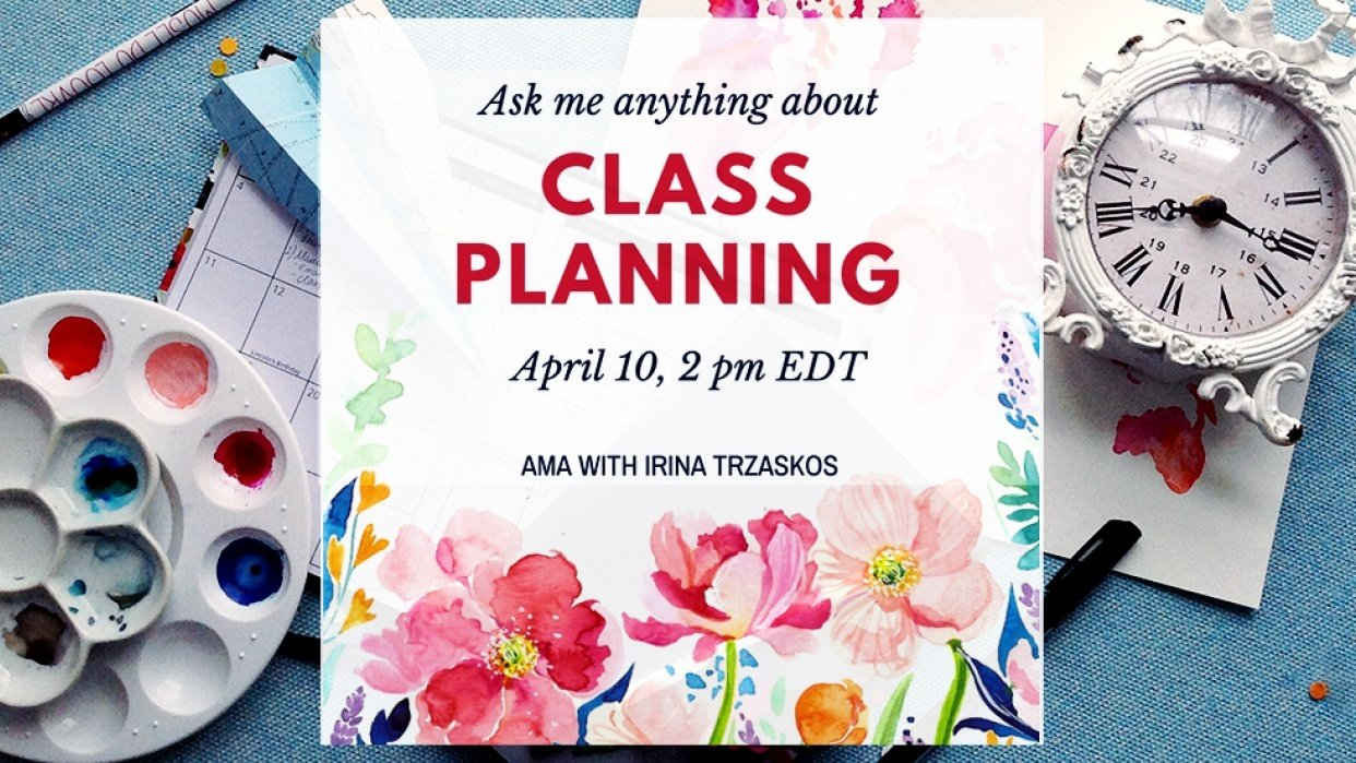 Skillshare Class Planning, AMA April 10, 2 PM EDT - student project
