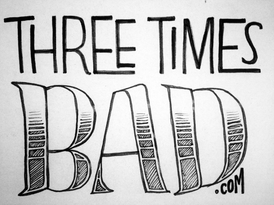 Three Times Bad - student project