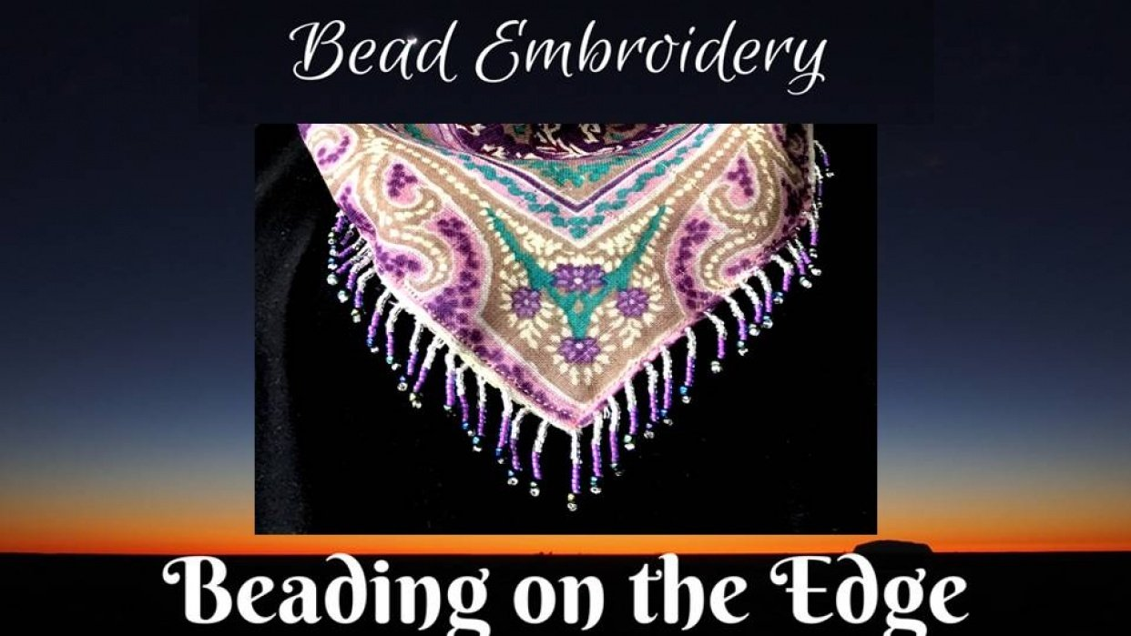 Bead Embroidery: Beading on the Edge - student project