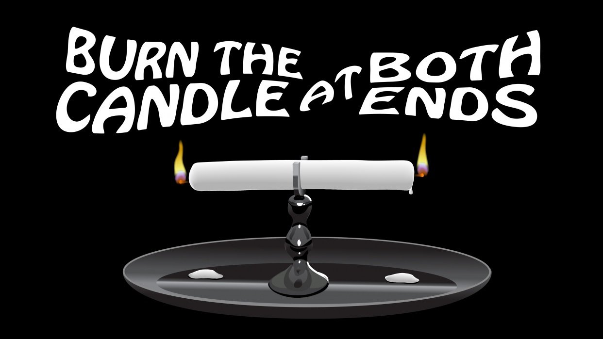 Burn the Candle at Both Ends - student project
