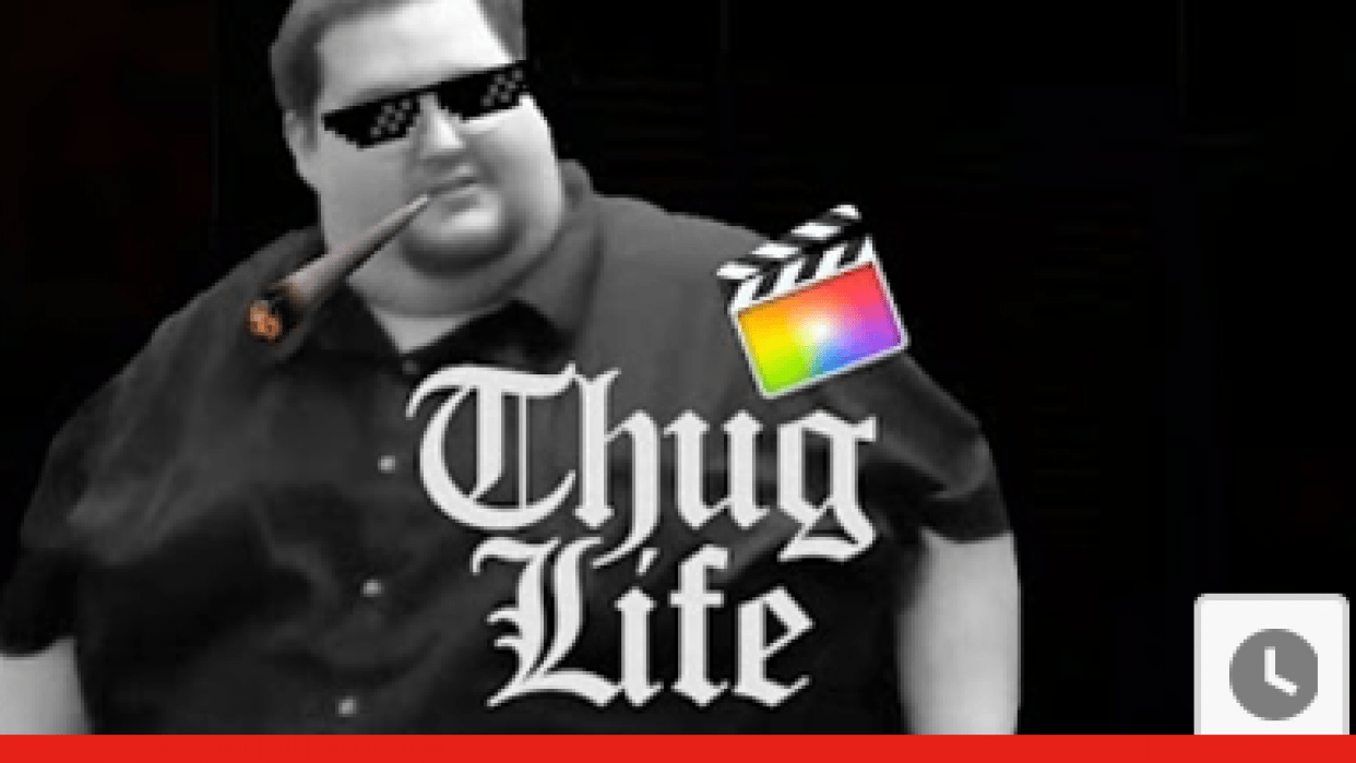How to Make a Thug Life Video in Final Cut Pro X - student project