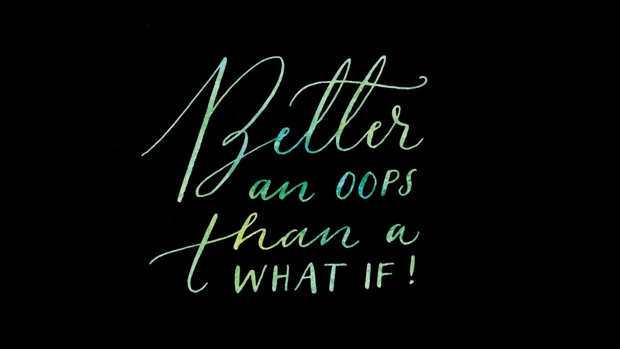 Better an oops than a what if! - student project