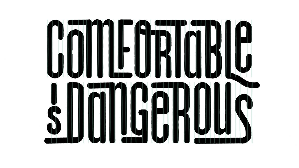 Comfortable is Dangerous - student project