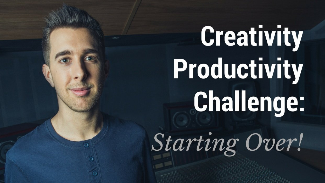 Creativity Productivity Challenge: Starting Over! - student project