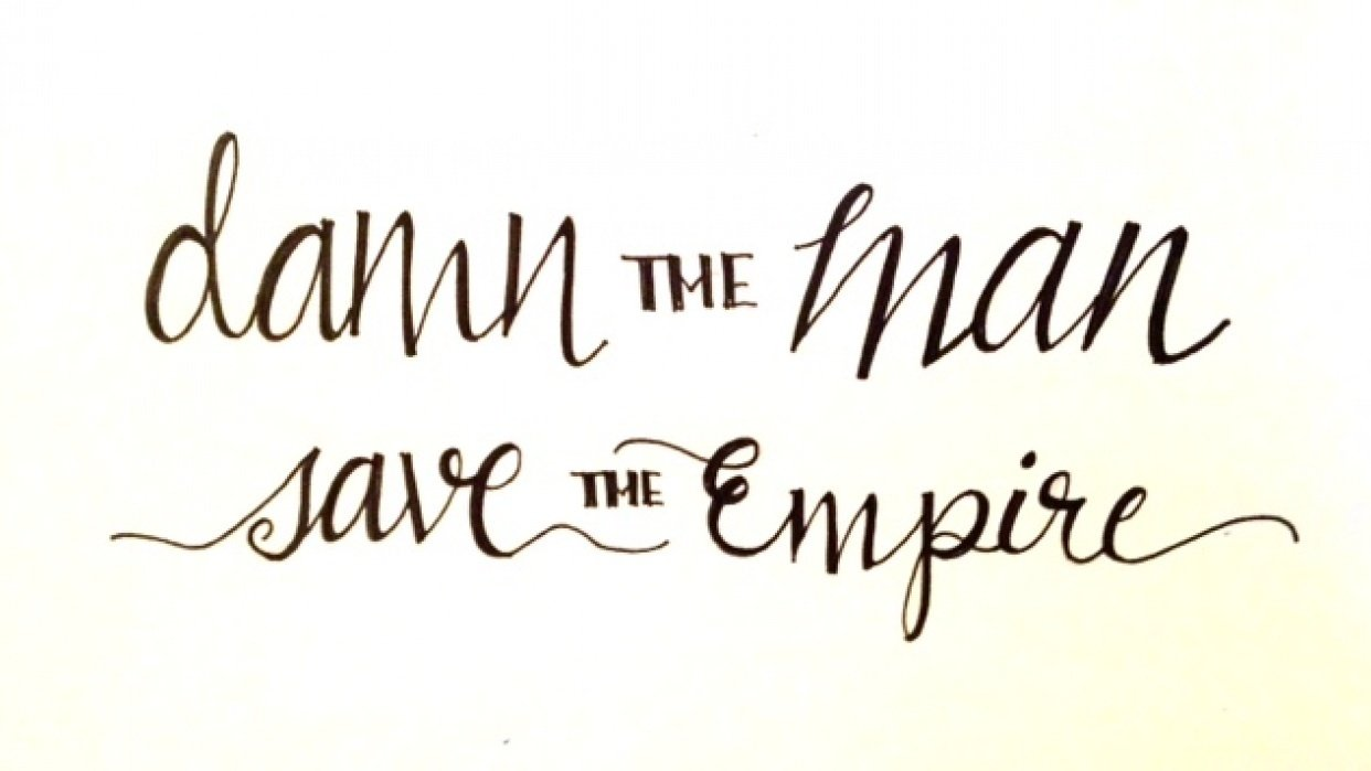 Damn the Man, Save the Empire - student project