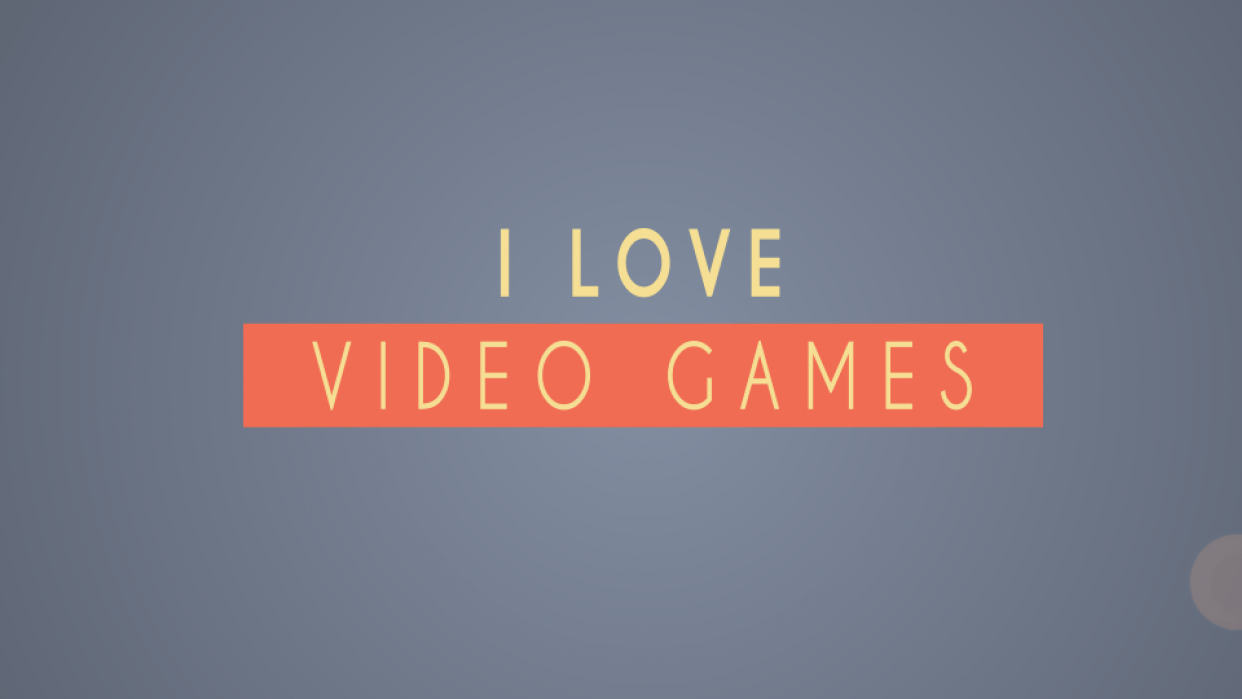 i love video games - student project