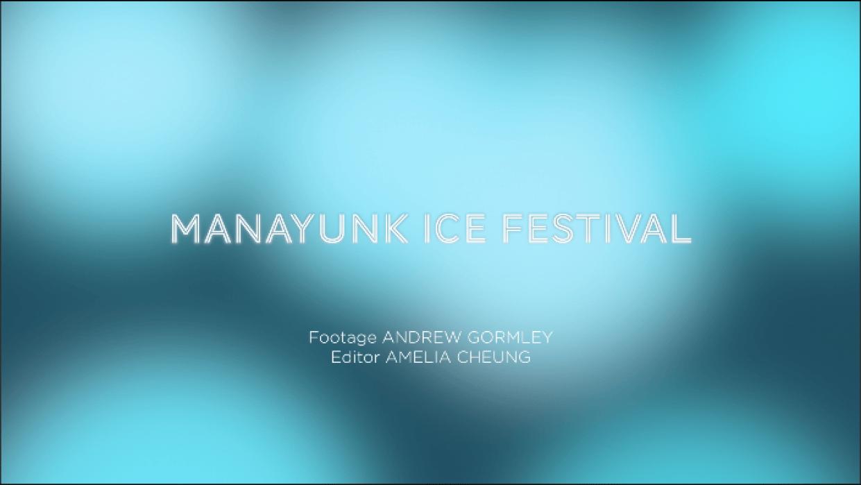 Manayunk Ice Festival Movie – Amelia C. - student project