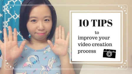 10 Tips to Improve Your Video Creation Process