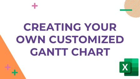 Create Your Own Customized Gantt Chart in Excel
