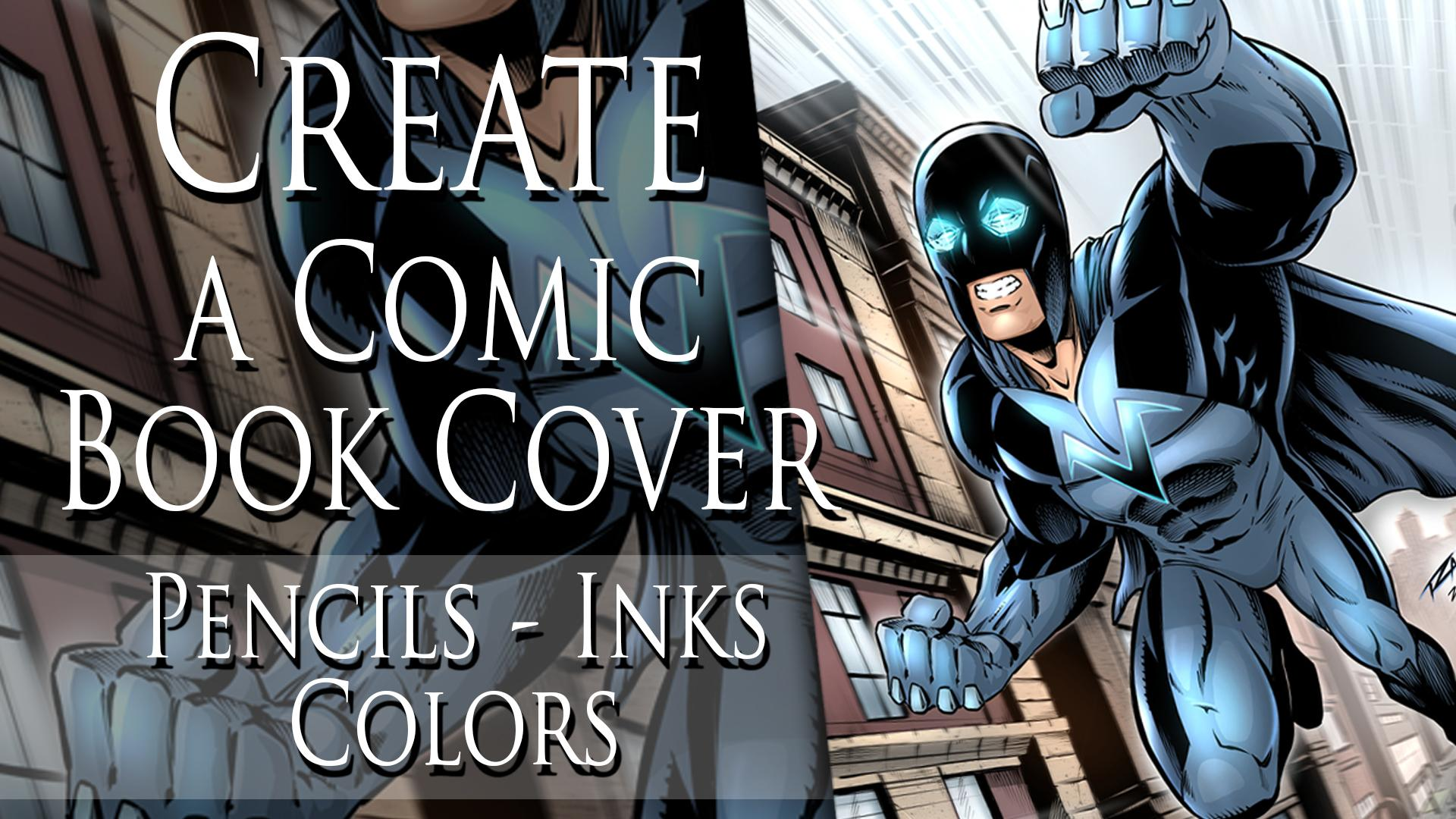 How To Draw Superheroes Creating Comic Book Cover Art Robert Marzullo Skillshare